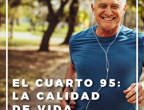 El cuarto 95: la calidad de vida