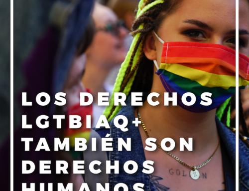 Los derechos LGTBIAQ+ también son Derechos Humanos
