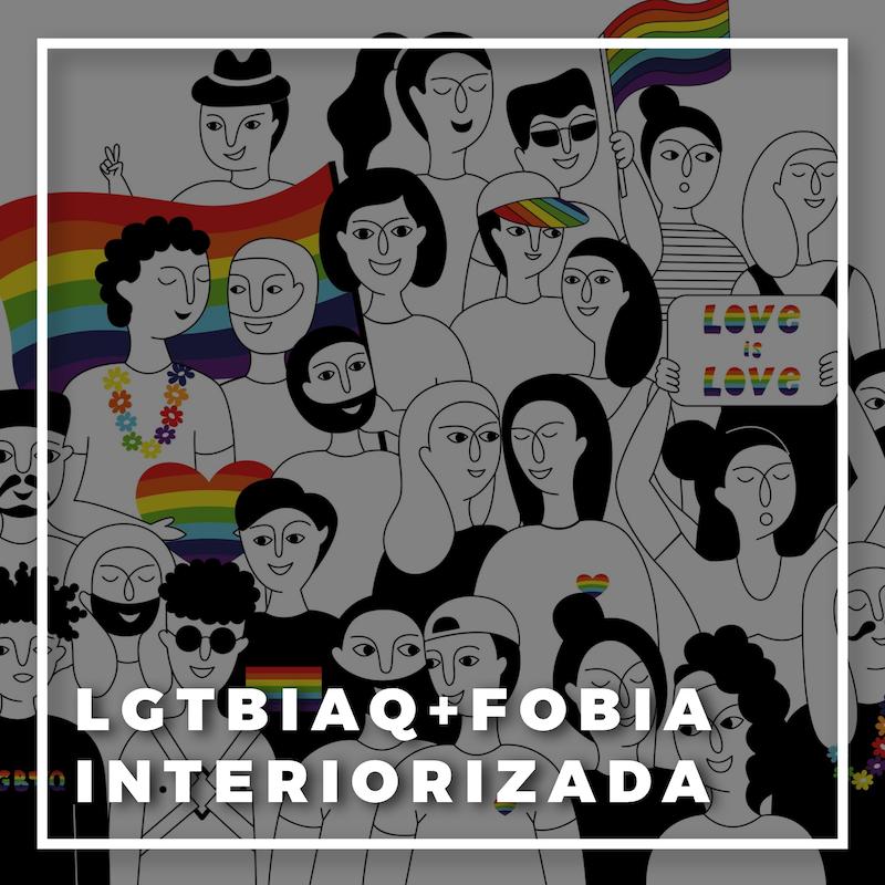 Qué es la LGTBIAQ+fobia interiorizada y cómo nos afecta