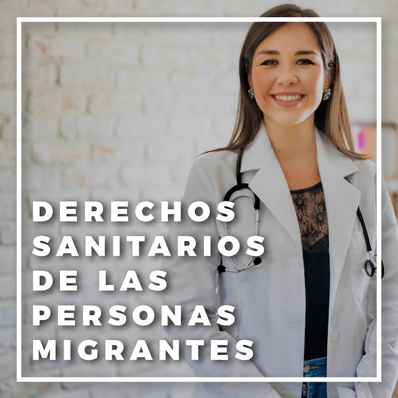 Derechos sanitarios de las personas migrantes